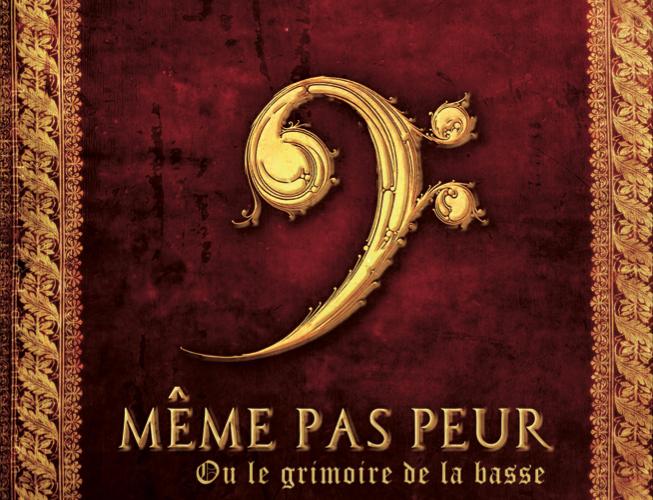 CONCOURS: 10 Méthodes à Gagner «MEME PAS PEUR OU LE GRIMOIRE DE LA BASSE»